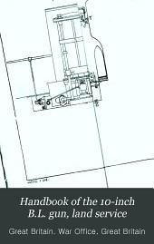 Handbook of the 10-inch B.L. gun, land service