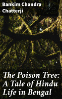 The Poison Tree  A Tale of Hindu Life in Bengal PDF