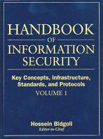 Handbook of Information Security  Key Concepts  Infrastructure  Standards  and Protocols PDF