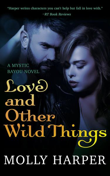 Download Love and Other Wild Things Book
