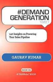 #DEMAND GENERATION Tweet Book01: 140 Insights on Powering Your Sales Pipeline