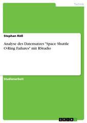 """Analyse des Datensatzes """"Space Shuttle O-Ring Failures"""" mit RStudio"""