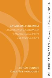 An Unlikely Dilemma: Constructing a Partnership between Human Rights and Peace-Building