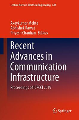 Recent Advances in Communication Infrastructure