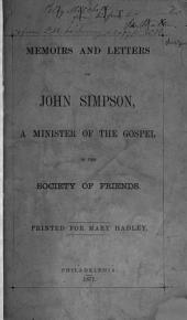 Memoirs and Letters of John Simpson: A Minister of the Gospel in the Society of Friends