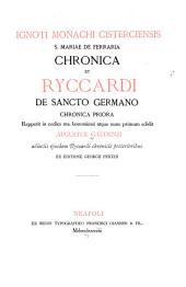 Ignoti Monachi Cisterciensis S. Mariae de Ferraria Chronica et Ryccardi de Sancto Germano Chronica priora