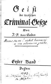 Geist der teutschen Criminal-Geseze: Band 1
