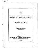 The Songs of Robert Burns: With Music