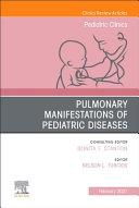 Pulmonary Manifestations of Pediatric Diseases  an Issue of Pediatric Clinics of North America  Volume 68 1 PDF