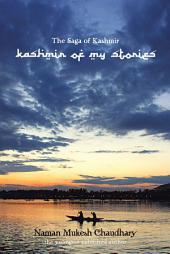 The Saga of Kashmir: Kashmir of My Stories
