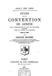 Etude sur la Convention de Genève pour l'amélioration du sort des militaires blessés dans les armées en campagne (1864 et 1868)