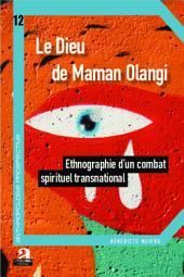 Le Dieu de Maman Olangi: Ethnographie d'un combat spirituel transnational