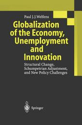 Globalization of the Economy, Unemployment and Innovation: Structural Change, Schumpetrian Adjustment, and New Policy Challenges