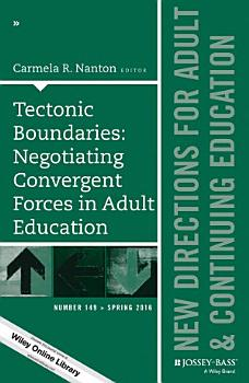 Tectonic Boundaries  Negotiating Convergent Forces in Adult Education PDF