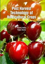 Post Harvest Technology of Horticultural Crops
