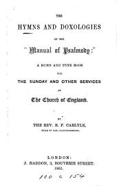 The hymns and doxologies of the 'Manual of psalmody': a hymn and tune book for the services of the Church of England [compiled] by B.F. Carlyle