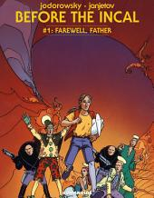 Before The Incal #1 : Farewell, Father