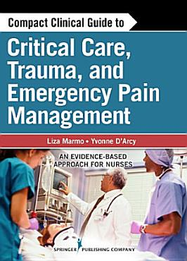 Compact Clinical Guide to Critical Care  Trauma  and Emergency Pain Management PDF