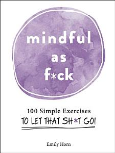 Mindful As F ck