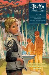 Buffy: Season Ten Volume 2 - I Wish: Volume 10