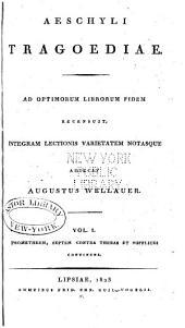 Aeschyli tragoediae: Ad optimorum librorum fidem recensuit, Τόμος 1