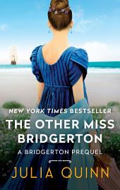 The Other Miss Bridgerton – A Bridgertons Prequel