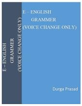 E - English Grammar (Voice Change Only)