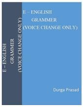 E - English Grammar (Voice Change Only)