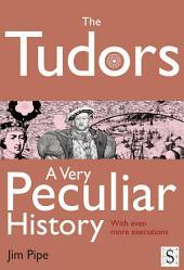 The Tudors, A Very Peculiar History