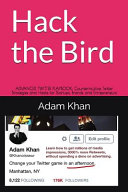 Hack the Bird  Advanced Twitter Playbook  Counterintuitive Twitter Strategies and Hacks for Startups  Brands  and Entrepreneurs PDF