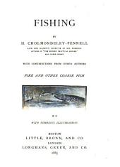 Fishing: With Contributions from Other Authors. Pike and Other Coarse Fish