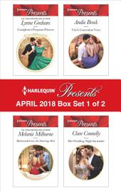 Harlequin Presents April 2018 - Box Set 1 of 2: Castiglione's Pregnant Princess\Blackmailed into the Marriage Bed\Vieri's Convenient Vows\Her Wedding Night Surrender