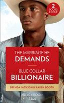 The Marriage He Demands / Blue Collar Billionaire
