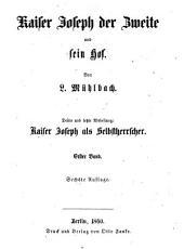 Kaiser Joseph der Zweite und sein hof: Abth. Kaiser Joseph als selbstherrscher. 4 v