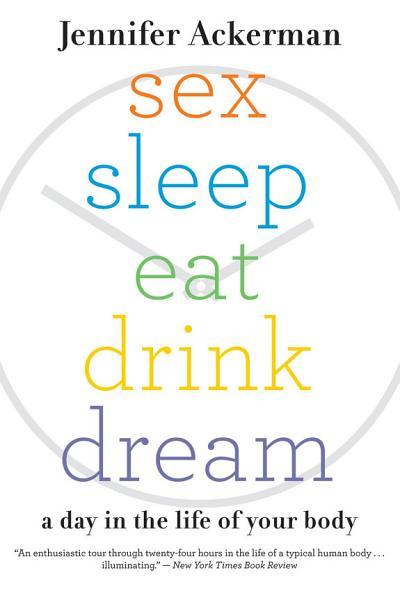 Download Sex Sleep Eat Drink Dream Book