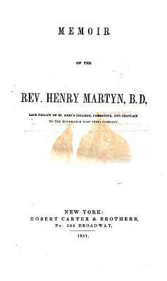 Memoir of the Rev. Henry Martyn