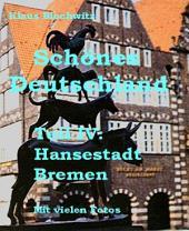 Schönes Deutschland. Teil IV: Hansestadt Bremen