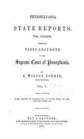 Pennsylvania State Reports Containing Cases Decided by the Supreme Court of Pennsylvania: Volume 86