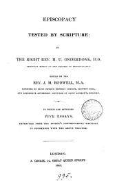 Episcopacy tested by Scripture: ed. by J.M. Rodwell. To which are appended five essays, extr. from the bishop's controversial writings in connexion with the above treatise