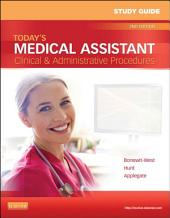 Study Guide for Today's Medical Assistant: Clinical & Administrative Procedures, Edition 2