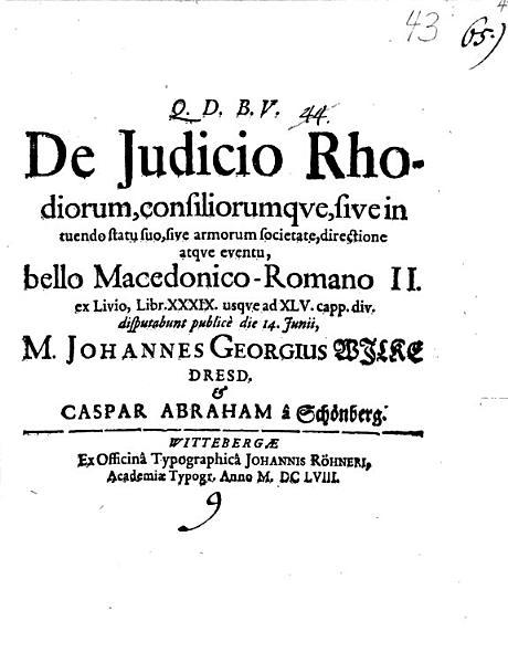 De judicio Rhodiorum  consiliorumqve  sive in tuendo statu  sive armorum societate  directione atqve eventu  bello Macedonico Romano II