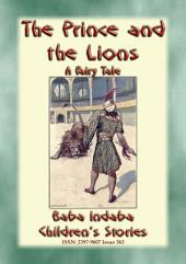 THE PRINCE AND THE LIONS - An Eastern Fairy Tale about Courage: Baba Indaba's Children's Stories - Issue 363