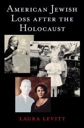 American Jewish Loss After The Holocaust Book PDF