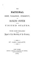 The National Debt  Taxation  Currency and Banking System of the United States PDF