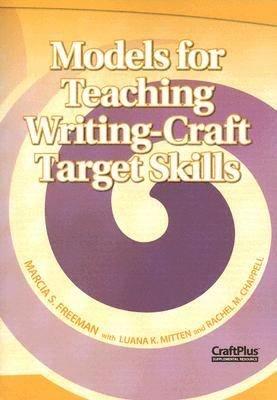 Models for Teaching Writing Craft Target Skills