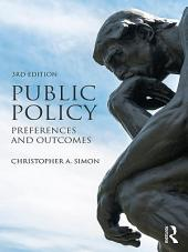 Public Policy: Preferences and Outcomes, Edition 3