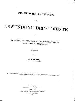 Practische Anleitung zur Anwendung der Cemente zu baulichen  gewerblichen     und Kunst Gegenst  nden PDF