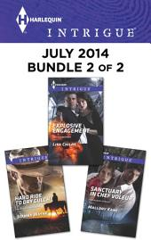 Harlequin Intrigue July 2014 - Bundle 2 of 2: Hard Ride to Dry Gulch\Explosive Engagement\Sanctuary in Chef Voleur