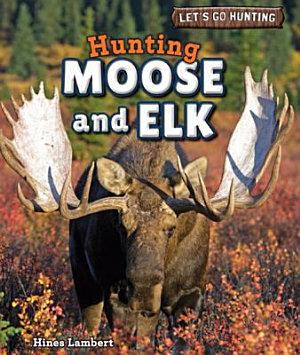Hunting Moose and Elk PDF