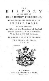 The History of the Life of King Henry the Second: And of the Age in which He Lived, Volume 2